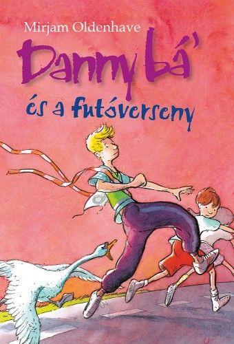 Danny bá' és a futóverseny - Mirjam Oldenhave pdf epub