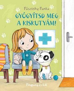 Gyógyítsd meg a kiskutyám! - Pásztohy Panka pdf epub