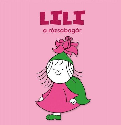 Lili, a rózsabogár - Bartos Erika |