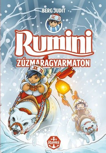 Rumini Zúzmaragyarmaton - Berg Judit |
