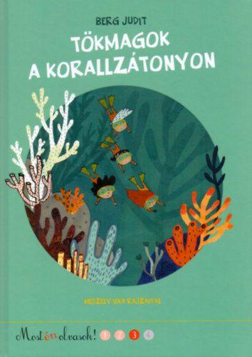 Tökmagok a korallzátonyon - Most én olvasok! 3. szint
