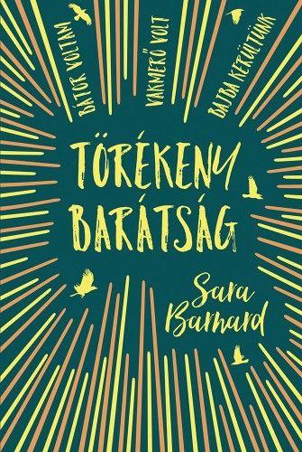 Törékeny barátság - Sara Barnard |