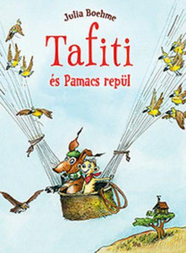 Tafiti és Pamacs repül