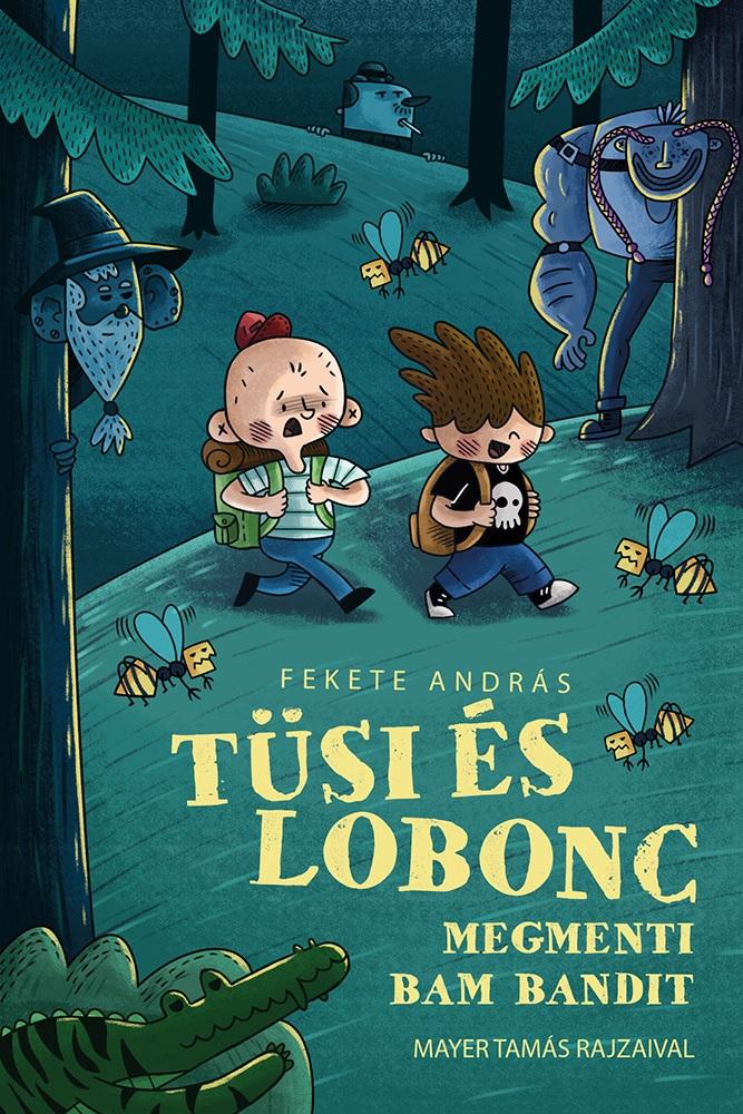 Tüsi és Lobonc megmenti Bam Bandit - Fekete András |