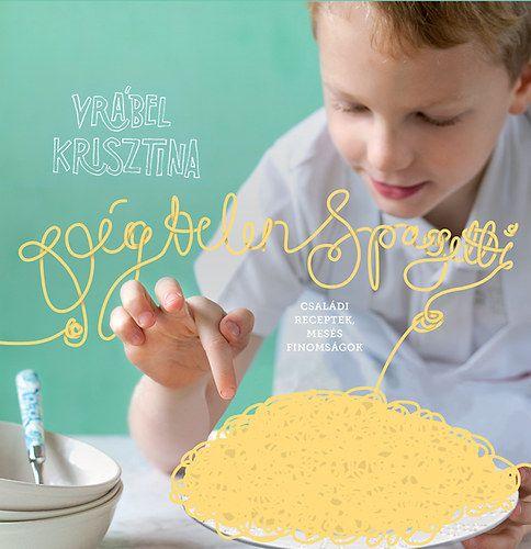 Végtelen spagetti - Vrábel Kriszta |