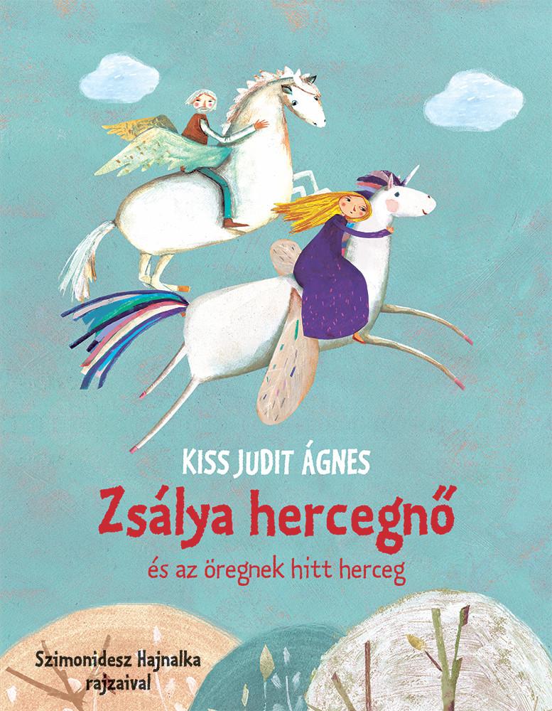 Zsálya hercegnő és az öregnek hitt herceg - Kiss Judit Ágnes pdf epub