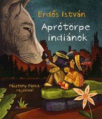 Aprótörpe indiánok - Erdős István pdf epub