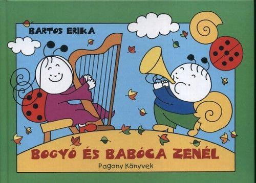 Bogyó és Babóca zenél - Bartos Erika pdf epub