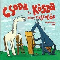 Csoda és Kósza mint rajzolók Foglalkoztató füzet - Baranyai B. András pdf epub