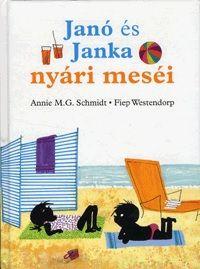 Janó és Janka nyári meséi - Annie M. G. Schmidt |