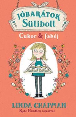 Jóbarátok sütibolt - Cukor & fahéj - Linda Chapman pdf epub