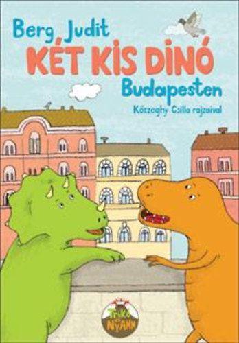 Két kis dinó Budapesten - Berg Judit pdf epub