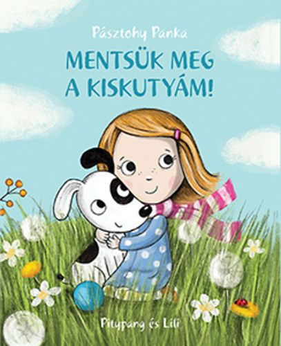 Menstük meg a kiskutyám! - Pásztohy Panka pdf epub