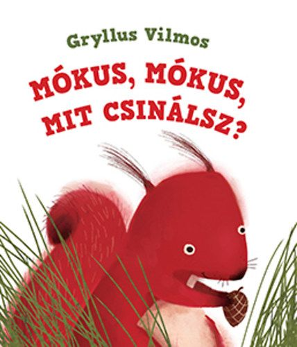 Mókus, mókus, mit csinálsz? - Gryllus Vilmos pdf epub