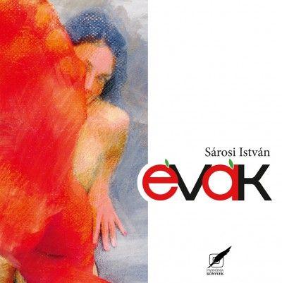 Évák - Sárosi István válogatott versei
