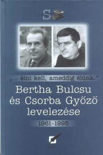 Bertha Bulcsu és Csorba Győző levelezése 1961-1995 -  pdf epub