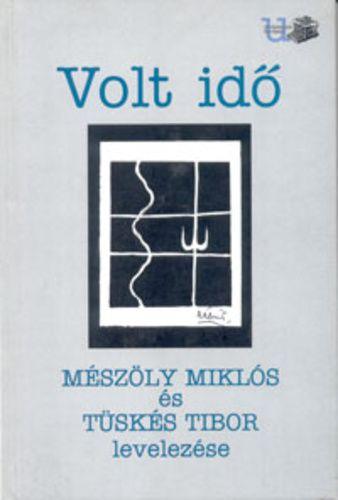Volt idő - Mészöly Miklós és Tüskés Tibor levelezése -  pdf epub