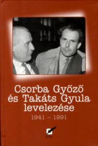 Csorba Győző és Takáts Gyula levelezése 1941-1991