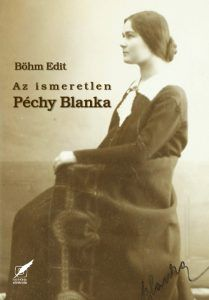 Az ismeretlen Péchy Blanka