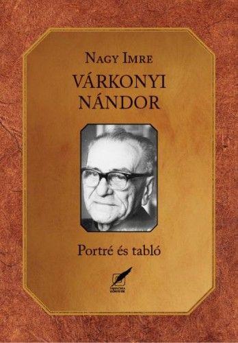 Várkonyi Nándor - Portré és tabló - Nagy Imre pdf epub