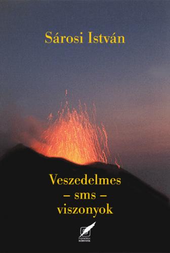Veszedelmes - sms - viszonyok - Sárosi István pdf epub