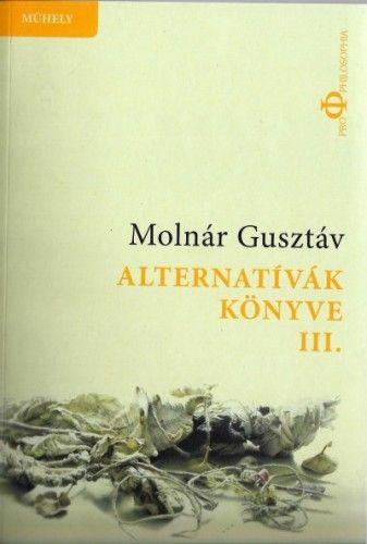 Alternatívák könyve III. - Összmagyar alternatíva - Molnár Gusztáv pdf epub