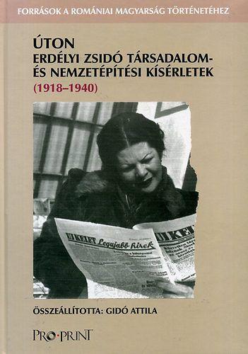Úton. Erdélyi zsidó társadalom- és nemzetépítési kísérletek - Gidó Attila pdf epub