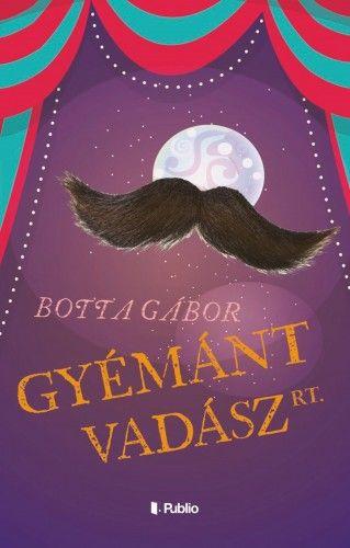 Gyémántvadász Rt. - Botta Gábor pdf epub