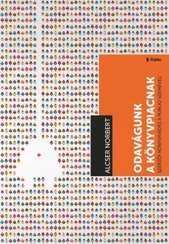 Odavágunk a könyvpiacnak - Szerzői könyvkiadás a Publio szemével