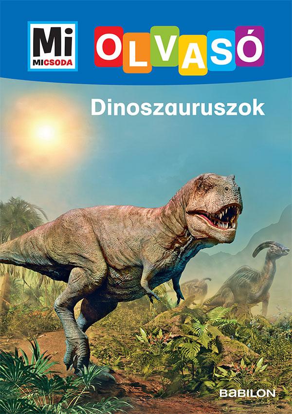 Dinoszauruszok - Mi MICSODA Olvasó
