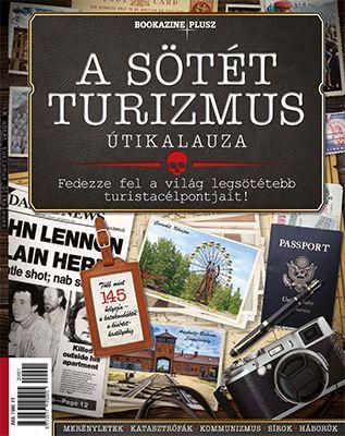 A sötét turizmus útikalauza - Bookazine Plusz -  pdf epub