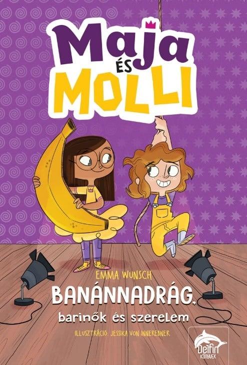 Maja és Molli - Banánnadrág, barinők és szerelem
