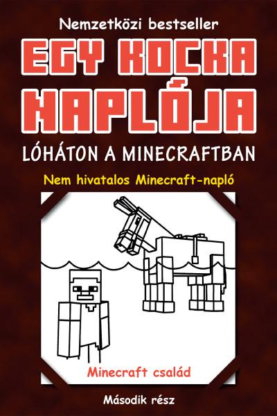 Egy kocka naplója 2. - Lóháton a Minecraftban