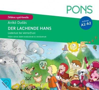 Pons - Der lachende Hans - CD melléklettel - Liederlust bei Wetterfrust - Vidám német dalok óvodásoknak és iskolásoknak