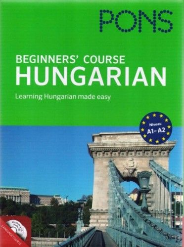 Pons Beginners' Course - Hungarian - with CD - Learning Hungarian made easy - A1-A2