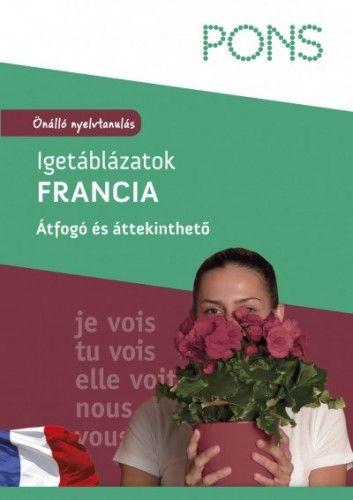PONS - Igetáblázatok - Francia - Önálló nyelvtanulás - Átfogó és áttekinthető
