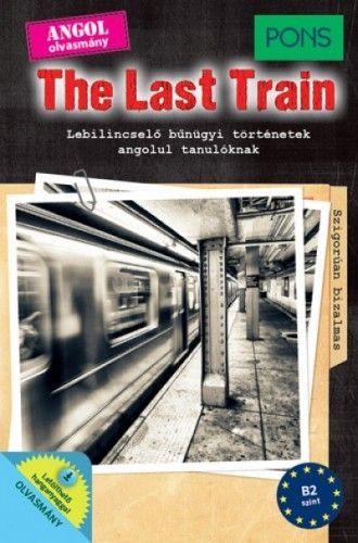 PONS The Last Train - Lebilincselő bűnügyi történetek angolul tanulóknak - Letölthető hanganyaggal