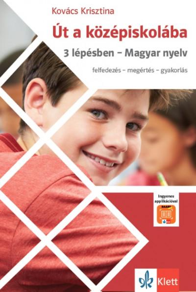 Út a középiskolába - 3 lépésben - Magyar nyelv + Applikáció
