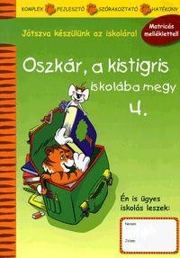 Oszkár, a kistigris iskolába megy 4. - Játszva készülünk az iskolára! - Matricás melléklettel!