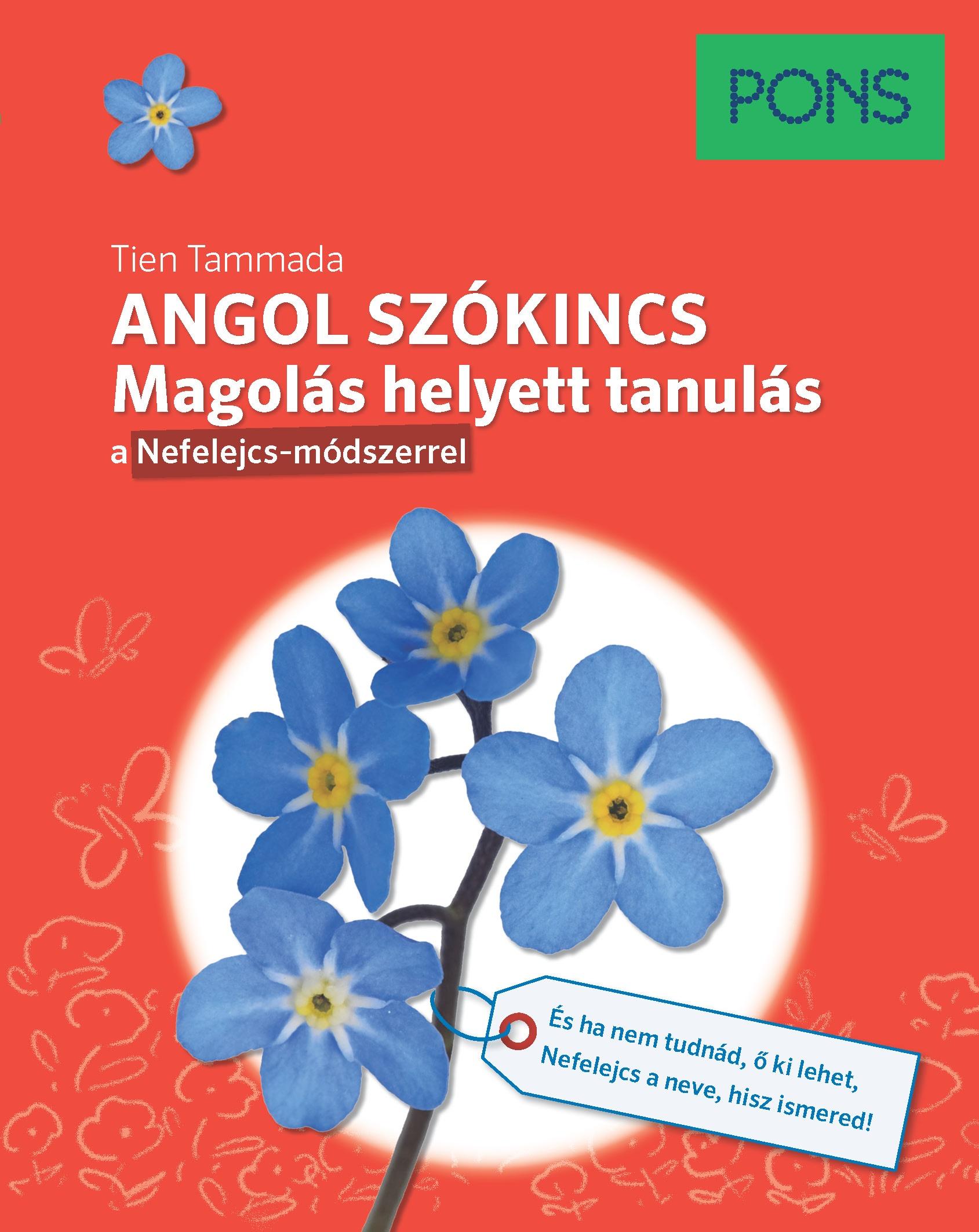 PONS Angol szókincs - Magolás helyett tanulás a Nefelejcs-módszerrel