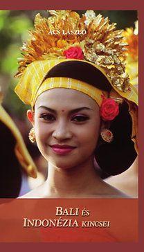 Bali és Indonézia kincsei