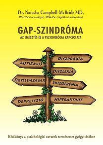 GAP-szindróma - Az emésztés és a pszichológia kapcsolata - Dr. Natasha Campbell-Mcbride |