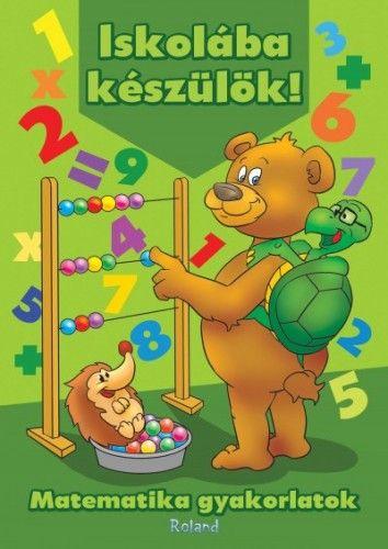 Iskolába készülök! Matematika gyakorlatok