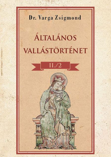 Általános vallástörténet II/II. kötet