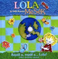 Lolamesék - Repül a, repül a... Lola! (DVD-melléklettel)