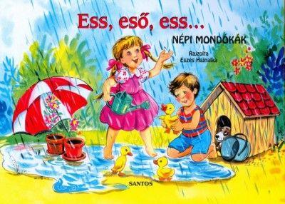 Ess, eső, ess... - Népi mondókák -  pdf epub