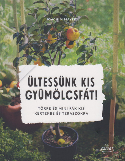 Ültessünk kis gyümölcsfát!