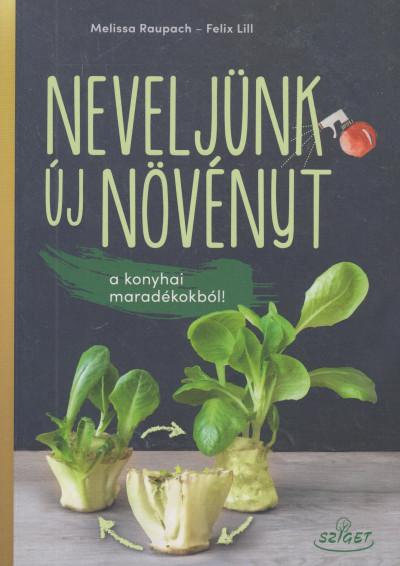 Neveljünk új növényt a konyhai maradékokból!