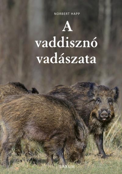 A vaddisznó vadászata - Norbert Happ pdf epub