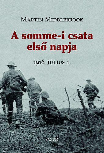 A somme-i csata első napja - 1916 július 1.